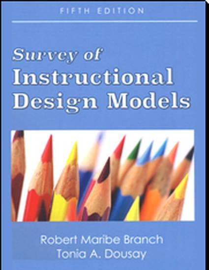 Survey Of Instructional Design Models By Robert M Branch